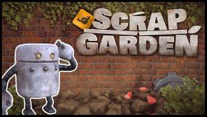 Scrap Garden - PC