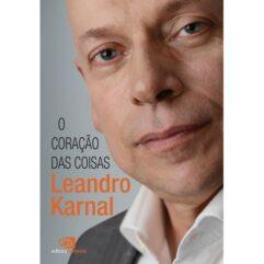 Ebook O Coração das coisas - Leandro Karnal