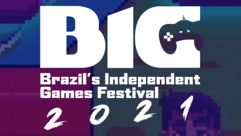 Big Festival 2021: Brazils Independent Games Festival