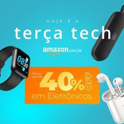 Terça_Tech Amazon: até 40% OFF em eletrônicos