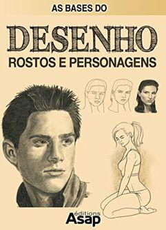 eBook_As_Bases_do_Desenho:_Rostos_e_Personagens