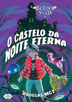 Ebook_Betina Vlad e o Castelo da Noite Eterna