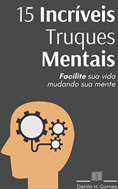 eBook_15 Incríveis Truques Mentais: Facilite sua vida mudando sua mente