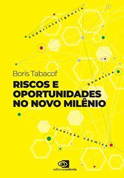 eBook_Riscos e oportunidades no novo milênio: superinteligência, genética, inserção cósmica