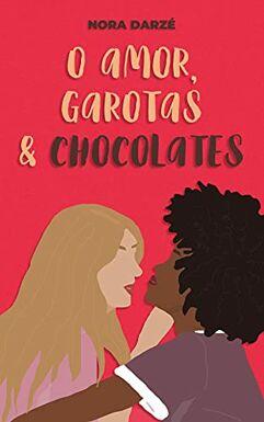 eBook_O Amor, Garotas & Chocolates